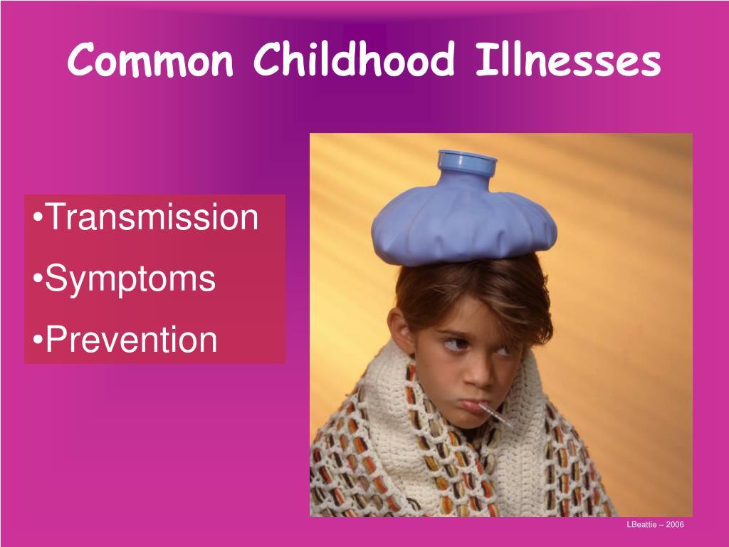 PPT - Common Childhood Illnesses PowerPoint Presentation ...