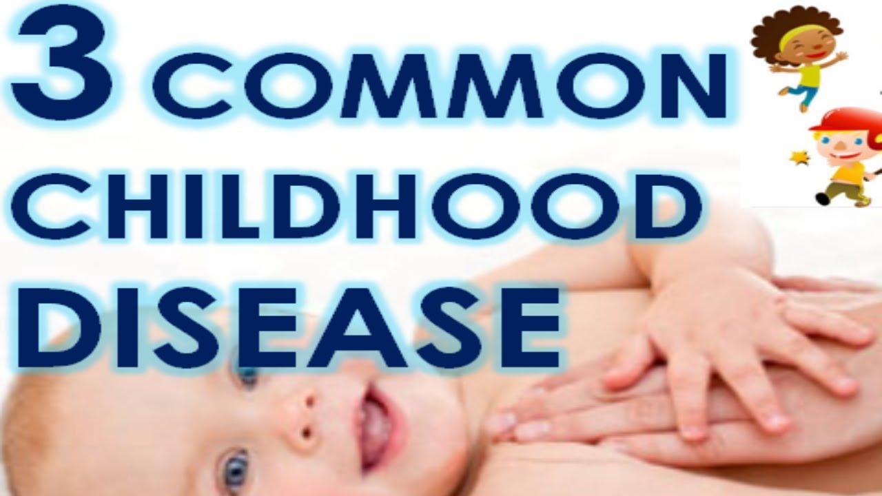 3 Common Childhood Disease - YouTube