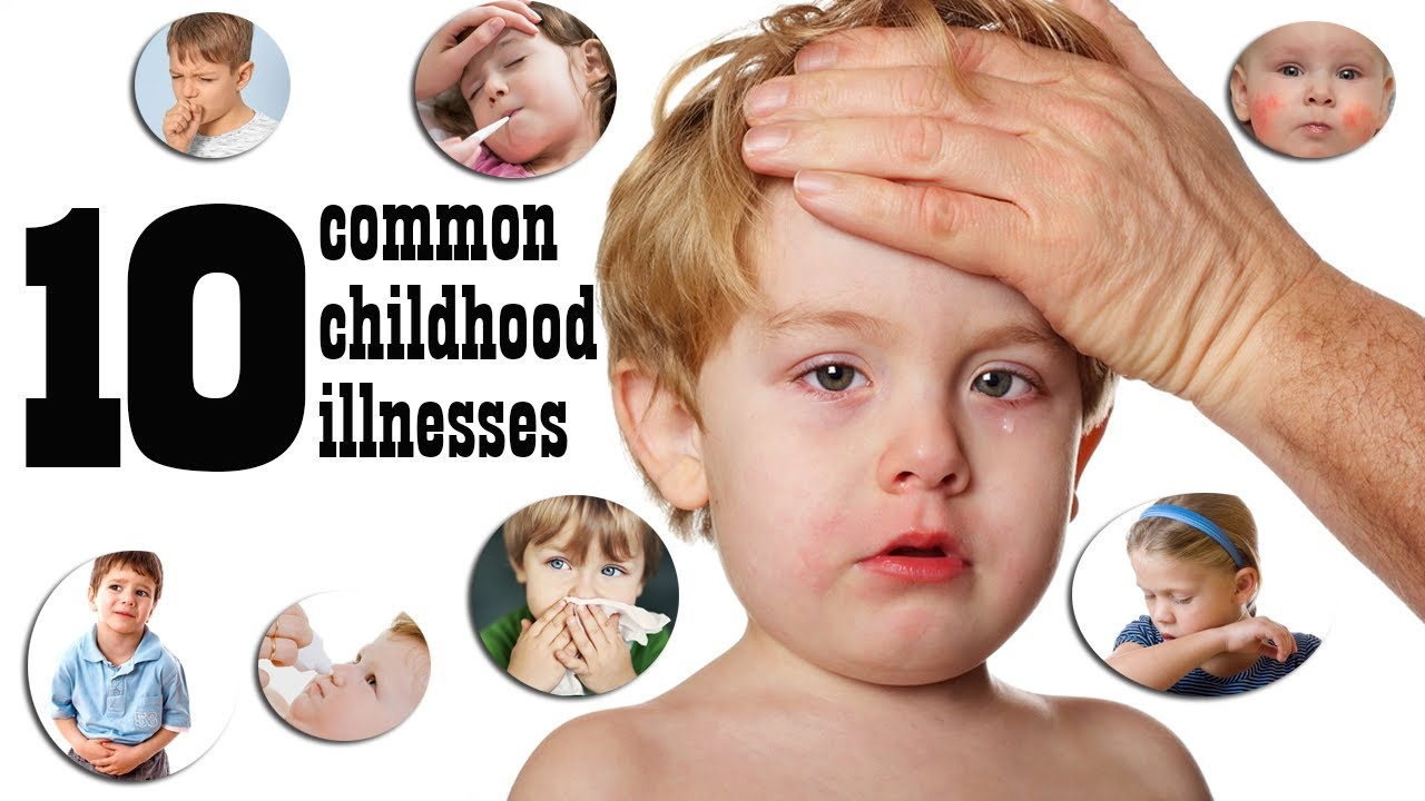 10 Common Childhood Illnesses and Their Treatments - YouTube